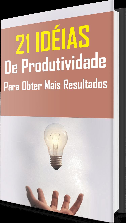21 Idéias de Produtividade Para Obter Mais Resultados